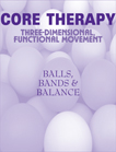 Core Therapy: Balls, Bands & Balance