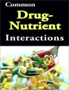 Common Drug-Nutrient Interactions