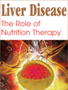 Liver Disease: The Role of Nutrition Therapy