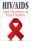 HIV/AIDS: Diet, Nutrition & Food Safety