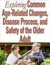 Age-related changes, disease process, and safety of the older adult
