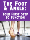 The Foot & Ankle: Your First Step to Function