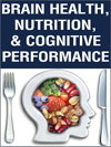 Brain Health, Nutrition & Cognitive Performance