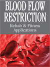 Blood Flow Restriction: Rehab & Fitness Applications