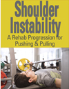 Shoulder Instability: A Rehab Progression for Pushing & Pulling