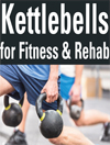 Kettlebells for Fitness & Rehab