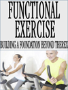 Functional Exercise: Building A Foundation Beyond THEREX