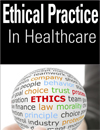 Ethical Practice & Decision Making in Healthcare
